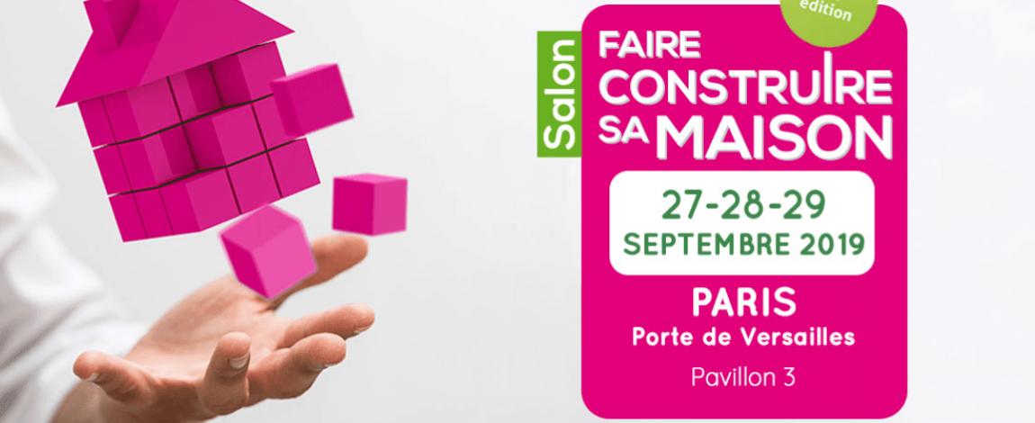 Salon Faire Construire sa maison 27 28 et 29 Sept 2019